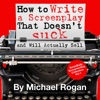 How to Write a Screenplay That Doesn't Suck and Will Actually Sell: ScriptBully Book Series (Unabridged) AudioBook Download