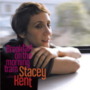 Breakfast On the Morning Tram - Stacey Kent - Stacey Kent