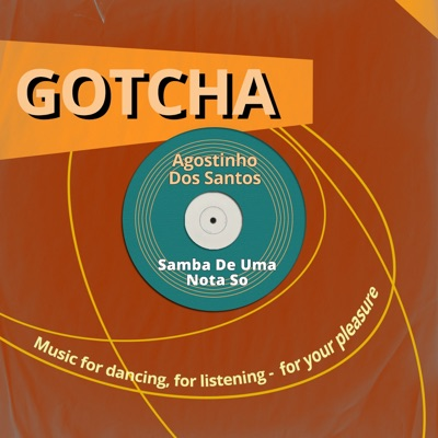 Samba de Uma Nota So (Music For Dancing, For Listening - For Your Pleasure) - Agostinho dos Santos