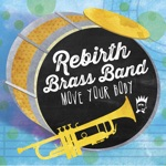 Rebirth Brass Band - Who's Rockin', Who's Rollin'?