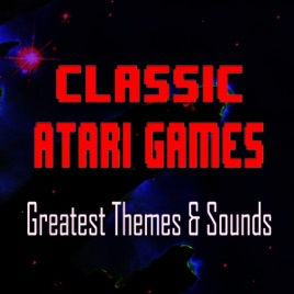 Classic Atari Games - Greatest Themes & Sounds by 8-Bit Arcade on iTunes