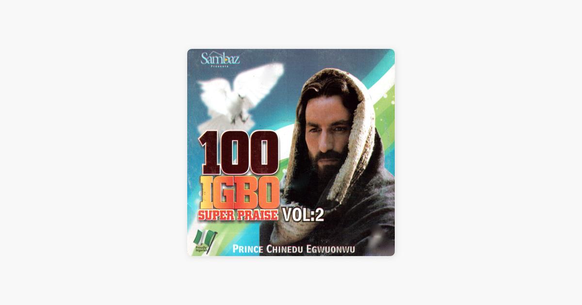 100 Igbo Super Praise, Vol  2 by Prince Chinedu Egwuonwu on