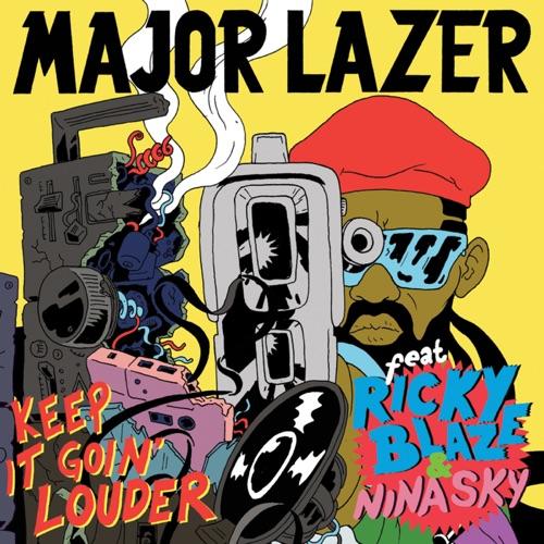 Major Lazer - Keep It Goin' Louder (feat. Nina Sky & Ricky Blaze) [Remixes] - EP