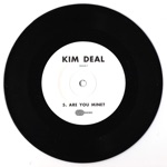 Kim Deal - Are You Mine?