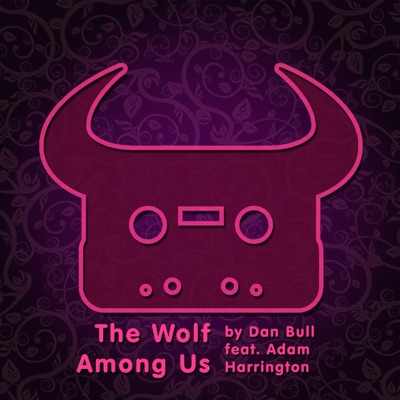 The Wolf Among Us (feat. Adam Harrington) - Single - Dan Bull