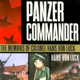 Panzer Commander: The Memoirs of Colonel Hans von Luck (Unabridged) audiobook