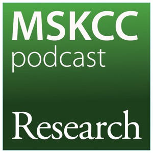 Research Podcast | Memorial Sloan Kettering Cancer Center
