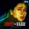 Jhoote Tere Vaade (Heart Breaking Songs)