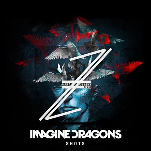 Jared Jordan & Imagine Dragons - Shots (Future Bass Remix) - Single