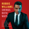 Robbie Williams - Swings Both Ways (Deluxe Audio & Visual) Grafik