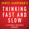 InstaRead Summaries - Thinking, Fast and Slow by Daniel Kahneman - A 30-Minute Summary (Unabridged) portada