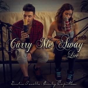 dUSTIN tAVELLA & Emily Capshaw - Carry Me Away (Live)