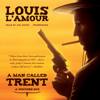Louis L'Amour - A Man Called Trent: A Western Duo (Unabridged)  artwork