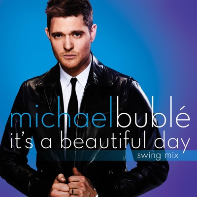 It's a Beautiful Day (Swing Mix) - Single - Michael Bublé