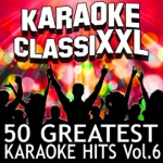 50 Greatest Karaoke Hits, Vol. 6 (Karaoke Version)