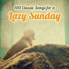 100 Classic Songs For a Lazy Sunday - 群星