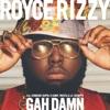 Gah Damn (feat. Jermaine Dupri, K CAMP, Twista & Lil Scrappy) - Single, Royce Rizzy