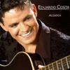 Eduardo Costa - Acustico - Eduardo Costa