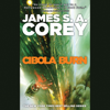 James S. A. Corey - Cibola Burn: The Expanse, Book 4 (Unabridged)  artwork