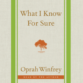 What I Know for Sure (Unabridged) audiobook