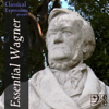 Essential Wagner: His Very Best Opera & Orchestral Music, Including Ride of the Valkyries, Wedding March, the Tristan Prelude, Die Meistersinger & Excerpts from the Ring Cycle - Various Artists