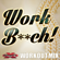 Work B**ch (Clean Workout Mix) - Daja