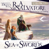 R.A. Salvatore - Sea of Swords: Legend of Drizzt: Paths of Darkness, Book 3 (Unabridged)  artwork