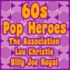 60s Pop Hero's-The Association-Lou Christie-Billy & More