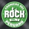 Crónicas del Rock Peruano, Vol. 3
