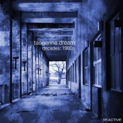 Tangerine Dream Decades: 80s - Tangerine Dream