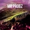 Start:13:18 - Mr. Probz - Waves