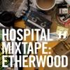 Hospital Mixtape: Etherwood