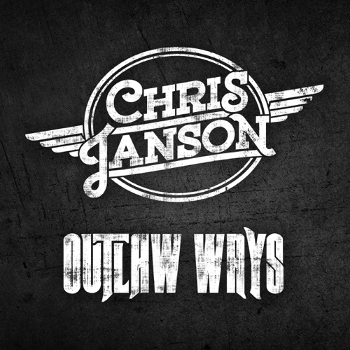 Chris Janson - Outlaw Ways - Single
