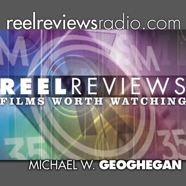 Reel Reviews - Films Worth Watching