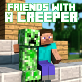 Friends With a Creeper