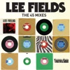 Lee Fields & The Expressions - Truth  Soul Presents Lee Fields The 45 Mixes Album