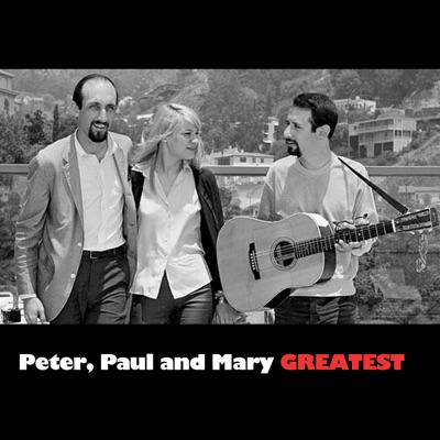 Greatest - Peter Paul and Mary