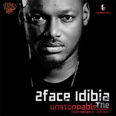 Unstoppable (International Edition) - 2Face Idibia