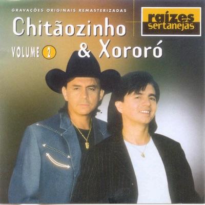 Raízes Sertanejas, Vol. 1 - Chitaozinho & Xororo