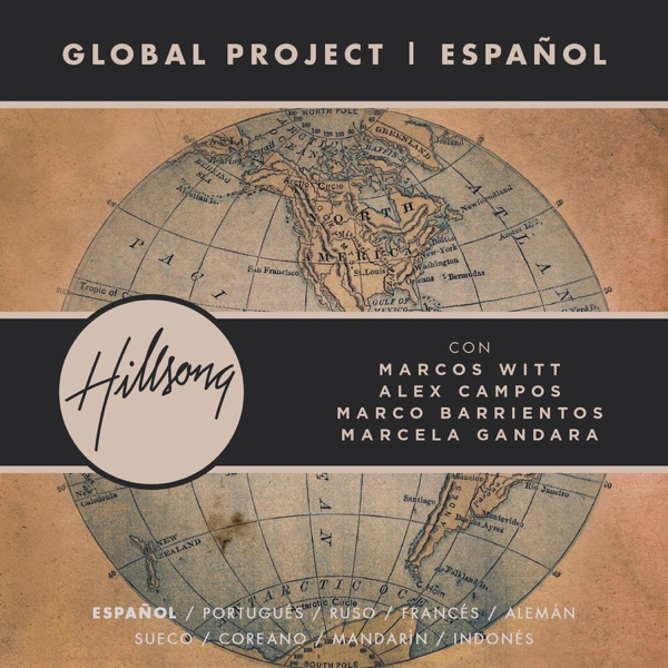Global Project: Español (feat. Marcos Witt, Alex Campos, Marco Barrientos & Marcela Gandara)