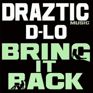 Bring It Back (feat. D-Lo) - Single Mp3 Download