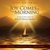Joy Comes In the Morning - Stan Whitmire