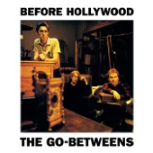 The Go-Betweens - Hammer The Hammer