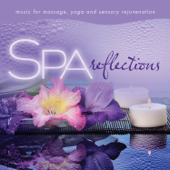Spa - Reflections (Music for Massage, Yoga, And Sensory Rejuvenation)
