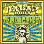 John Brown's Body - Love Is a Fire