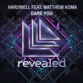 Dare You Feat. Matthew Koma [Radio Edit] Hardwell