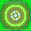Om the Primordial Sound Healing Through Mantra Vibration