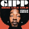 Shine Like Gold (feat. Cee Lo Green) - Single, Gipp
