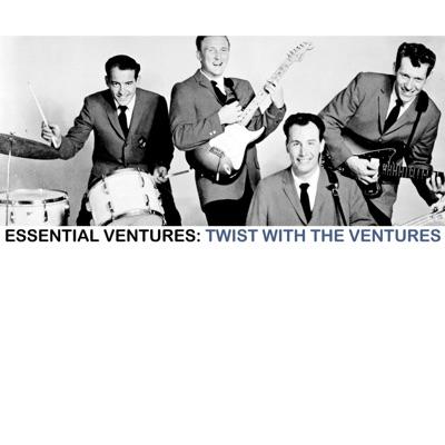 Essential Ventures: Twist with the Ventures - The Ventures