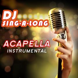 Acapella (Originally Performed by Karmin) [Instrumental] - Single by DJ  Singalong